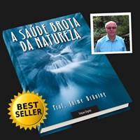 ebook por Jaime Bruning A Saúde Brota da Natureza PDF