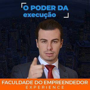 O Poder da Execução - Faculdade do Empreendedor - Experience