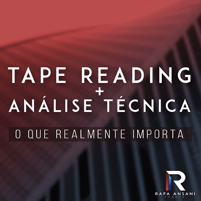 Tape Reading + Análise Técnica: o que realmente importa 2.0