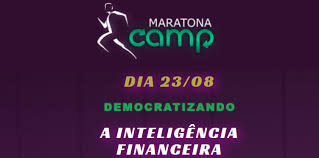 MARATONA CAMP - DEMOCRATIZANDO A INTELIGÊNCIA FINANCEIRA