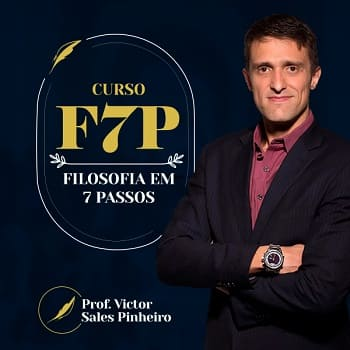 Curso F7P - Filosofia em 7 Passos Prof. Victor Sales Pinheiro