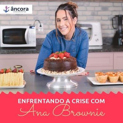 Enfrentando a Crise em Casa com Ana Brownie