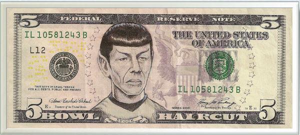Spock on a $5 bill.