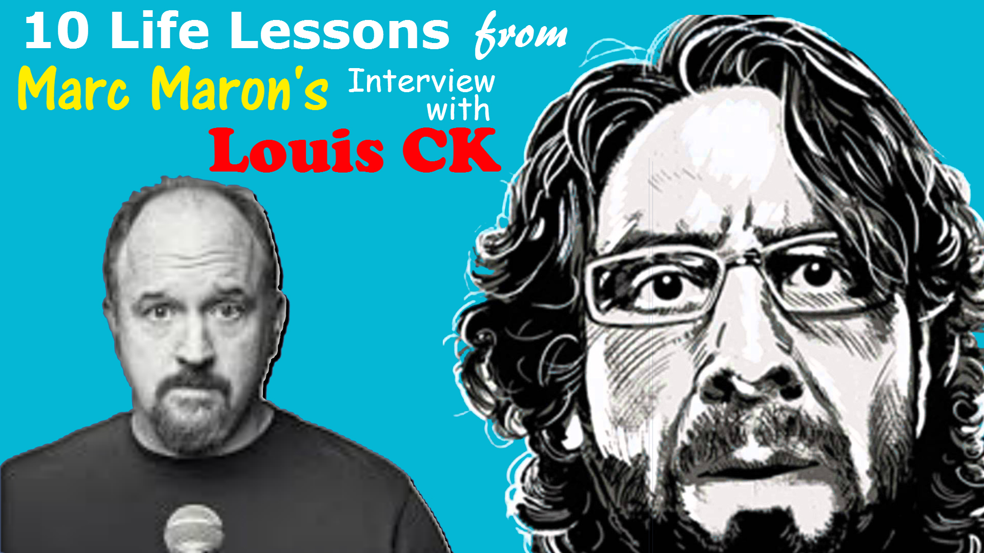 10 Life Lessons from Marc Maron's interview with Louis C.K.