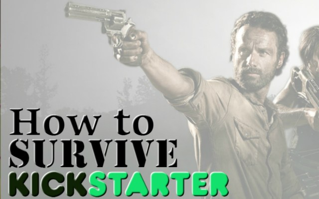 How to Survive Kickstarter