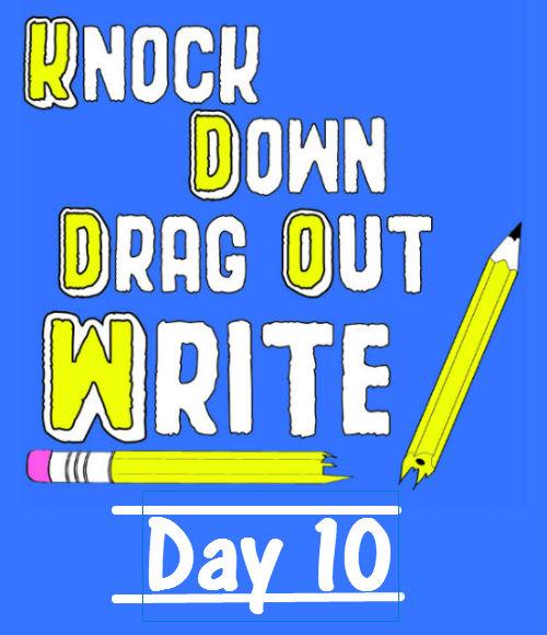 Knock Down Drag out Write! 10