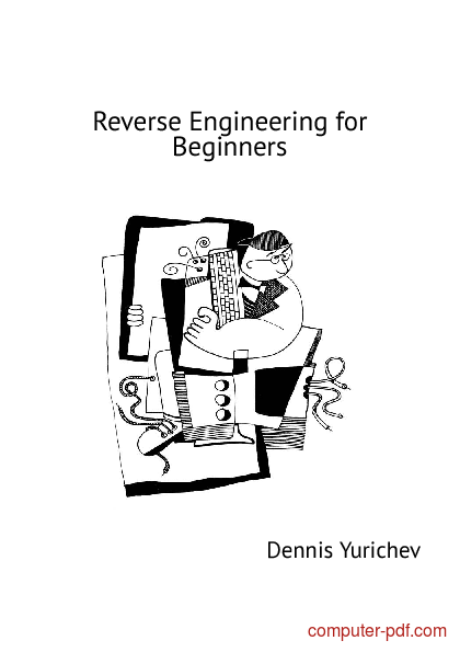 [PDF] Reverse Engineering for Beginners free tutorial for