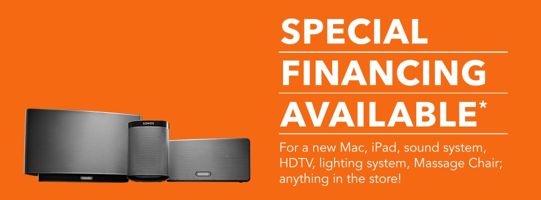 Special Financing Available for a new Mac, iPad, Sonos, Samsung TV.