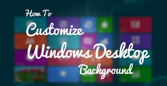 Customize-Windows-Desktop-Background
