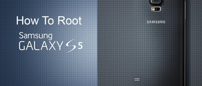 How To Root Samsung Galaxy S5 for Models