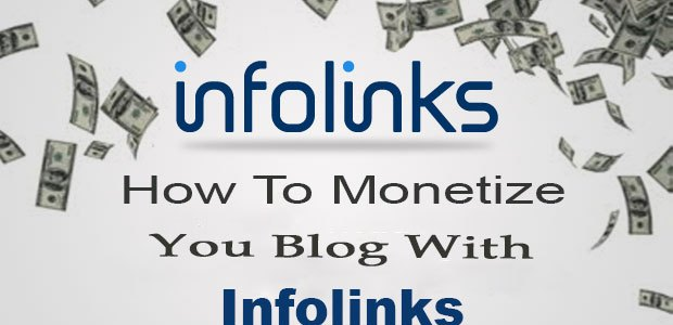 How To Monetize Your Blog With Infolinks