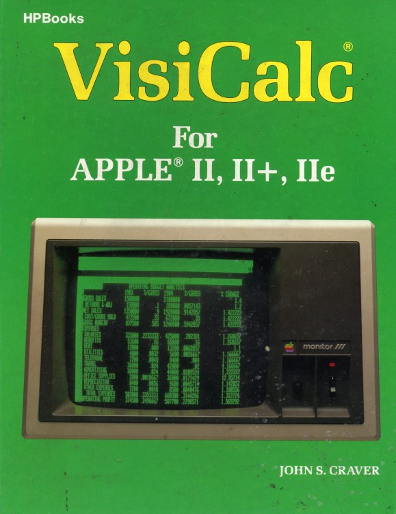 VisiCalc For Apple II, II+, IIe - Computing History