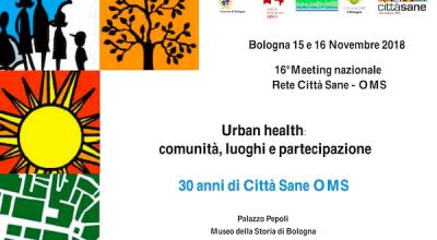 16°meeting nazionale Rete Città Sane Urban health: comunità, luoghi e partecipazione. ATTI DEL CONVEGNO