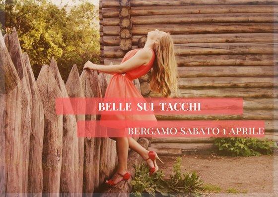Belle sui tacchi, il workshop per imparare a camminare con i tacchi con eleganza e comodità...