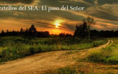 Destellos del SEA: El paso del Señor