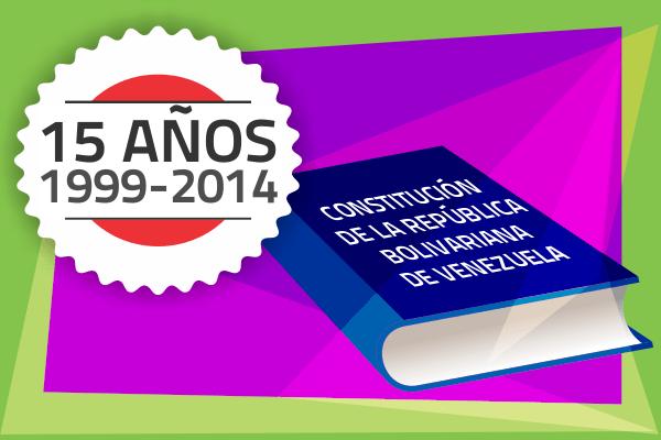 Constitución Bolivariana Cumple 15 Años Garantizando Poder