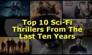 Top 10 Sci-Fi Thrillers From The Last Ten Years - concert addicts