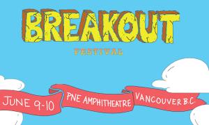 breakout festival 2018 vancouver