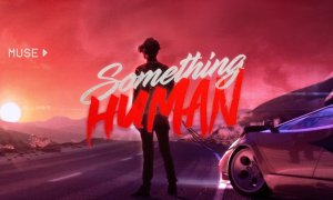 "Muse - ""Something Human"""