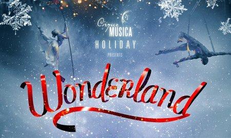 Cirque Musica Holiday Presents Wonderland @ Abbotsford Centre