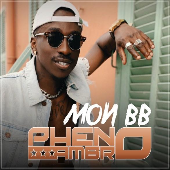 """thumbnail Pheno Ambro Mon BB cover - Pheno Ambro fait un carton plein avec """"MON BB"""""""