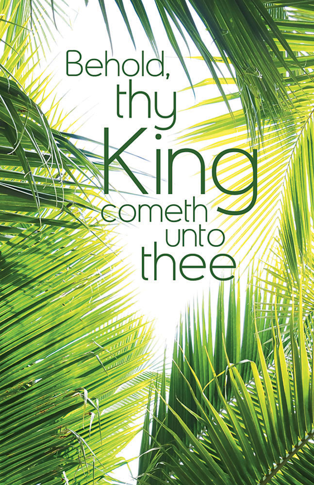 Church Bulletin 11  Palm Sunday  Behold thy King Pack of 50
