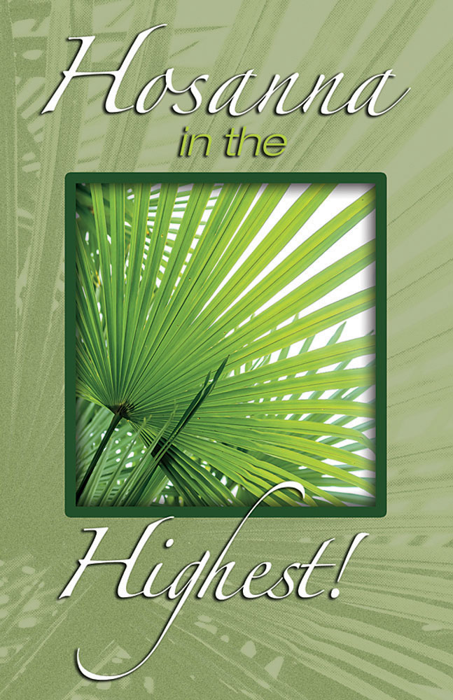 Church Bulletin 11  Palm Sunday  Hosanna in the Highest