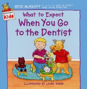 What-to-Expect-When-You-Go-to-the-Dentist-Murkoff-Heidi-9780694013289(1)