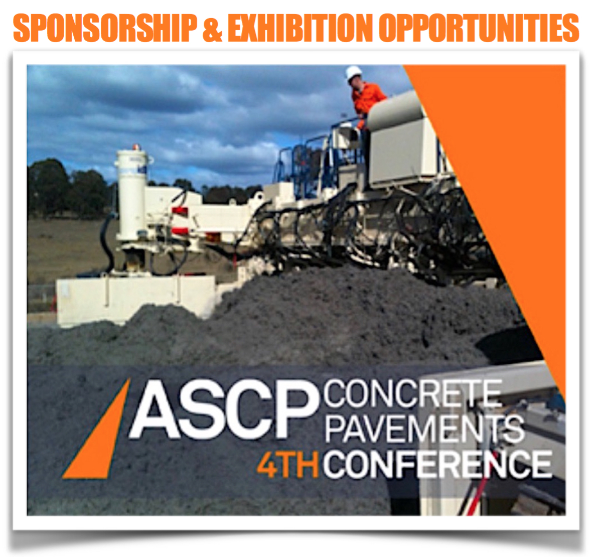 Sponsorship & Exhibition Opportunities! July 16-18, 2017 at the ASCP 4TH Concrete Pavements Conference