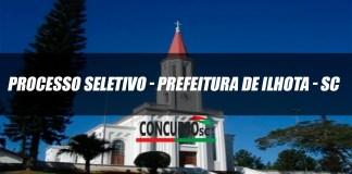 Processo Seletivo - Prefeitura de Ilhota - SC