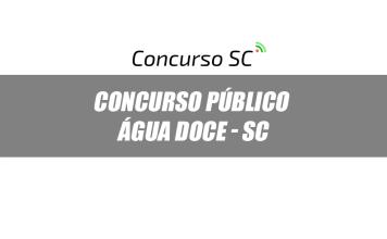 Concurso Público com vários cargos é anunciado em Água Doce - SC