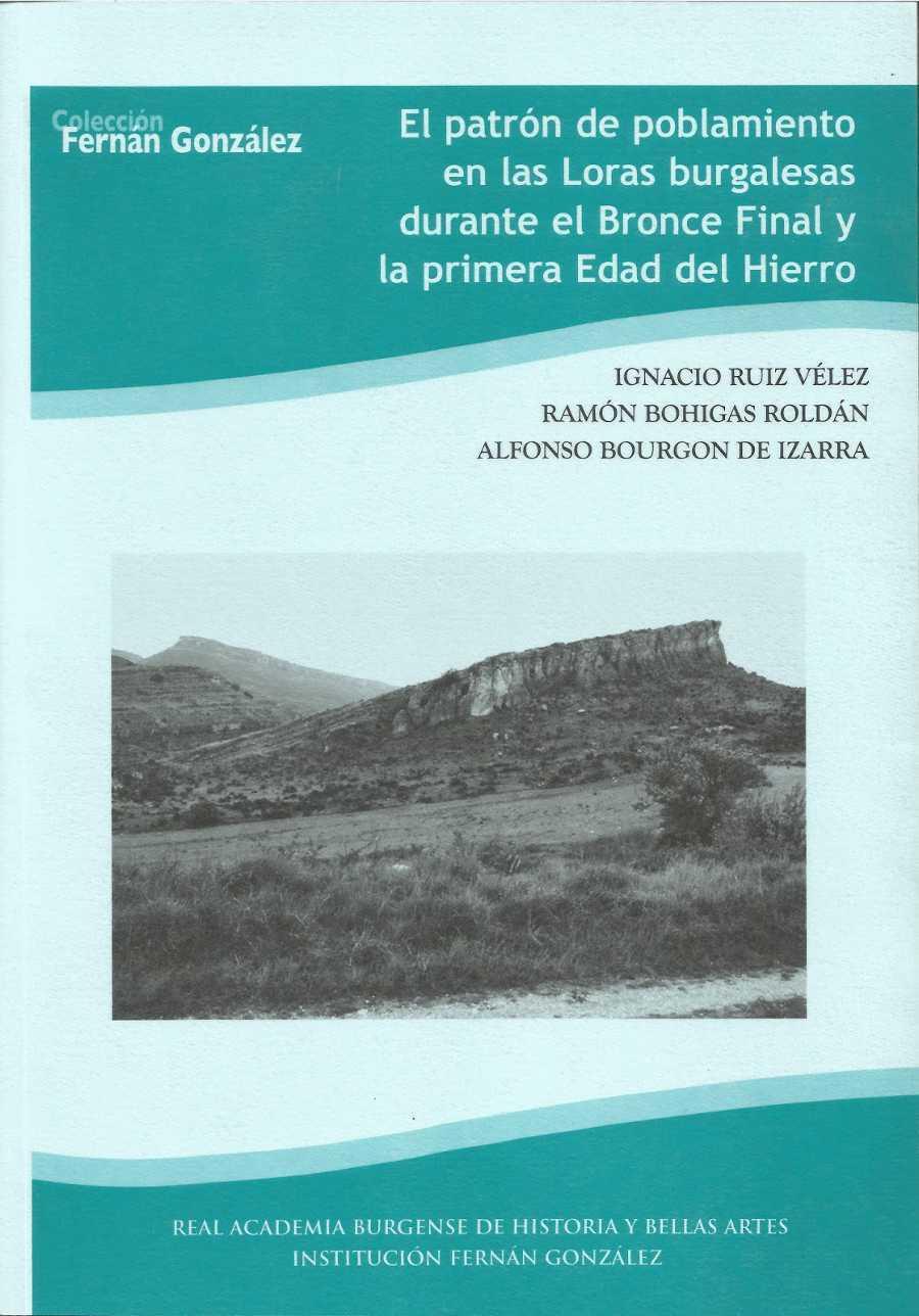 El patrón de poblamiento en Las loras burgalesas durante el Bronce Final y la Primera Edad del Hierro Book Cover