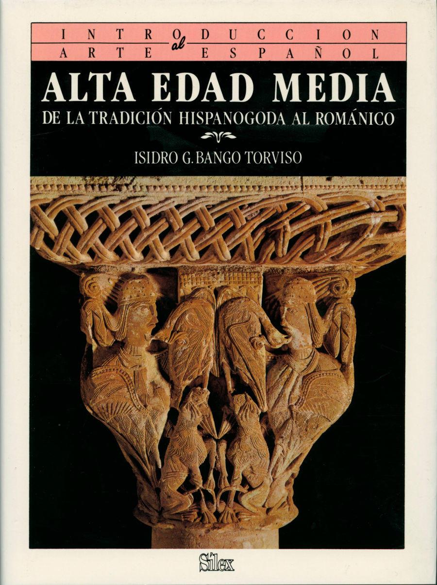 Alta Edad Media: De la tradición hispanogoda al Románico Book Cover