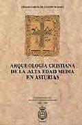 Arqueología cristiana de la alta edad media en Asturias Book Cover