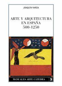 Arte y arquitectura en España, 500-1250 Book Cover