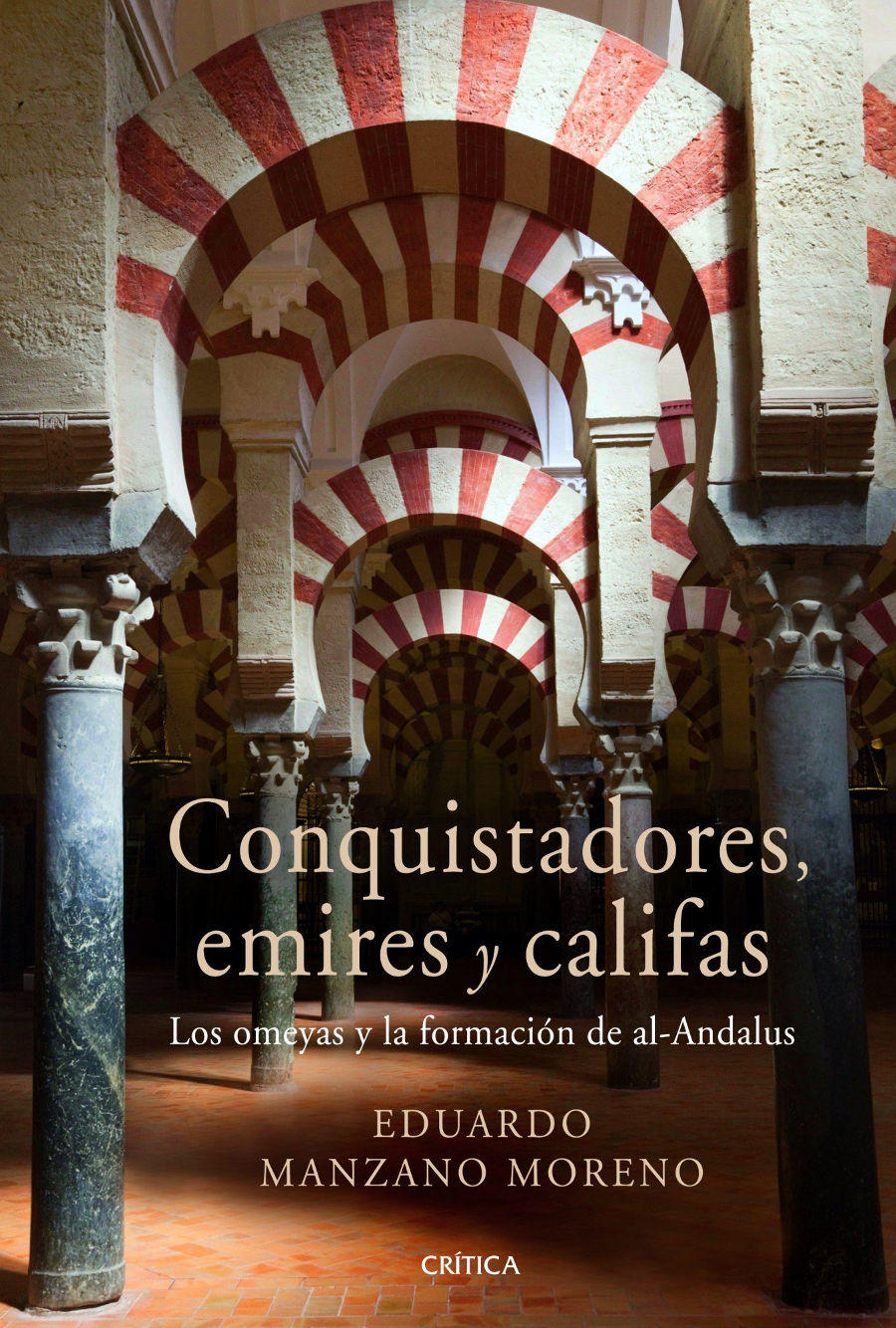 Conquistadores, emires y califas: Los omeyas y la formación de al-Andalus Book Cover