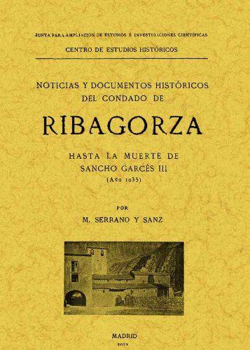 Ribagorza. Noticias y documentos históricos del condado hasta la muerte de Sancho Garcés III (año 1035) Book Cover