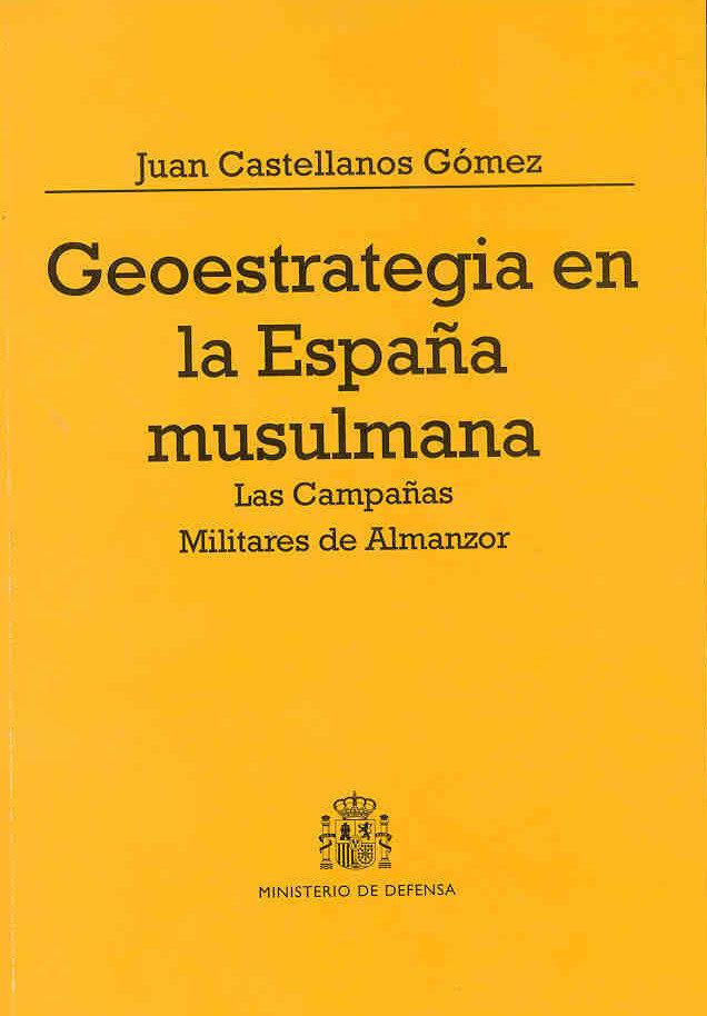 Geoestrategia en la España musulmana. Las campañas militares de almanzor Book Cover