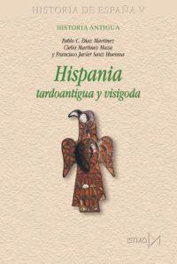 Hispania tardoantigua y visigoda Book Cover