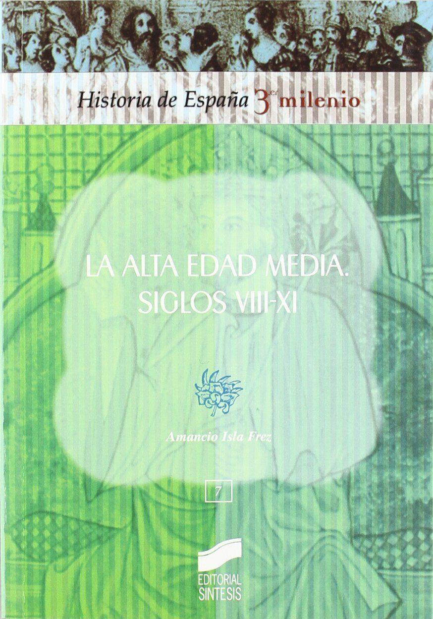 La alta edad media. siglos VIII-XI Book Cover
