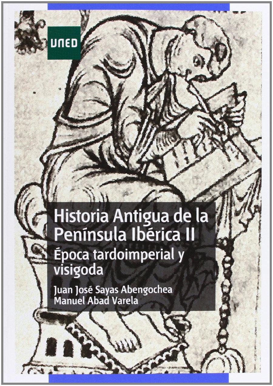 Historia antigua de la Península Ibérica II. Época tardoimperial y visigoda Book Cover