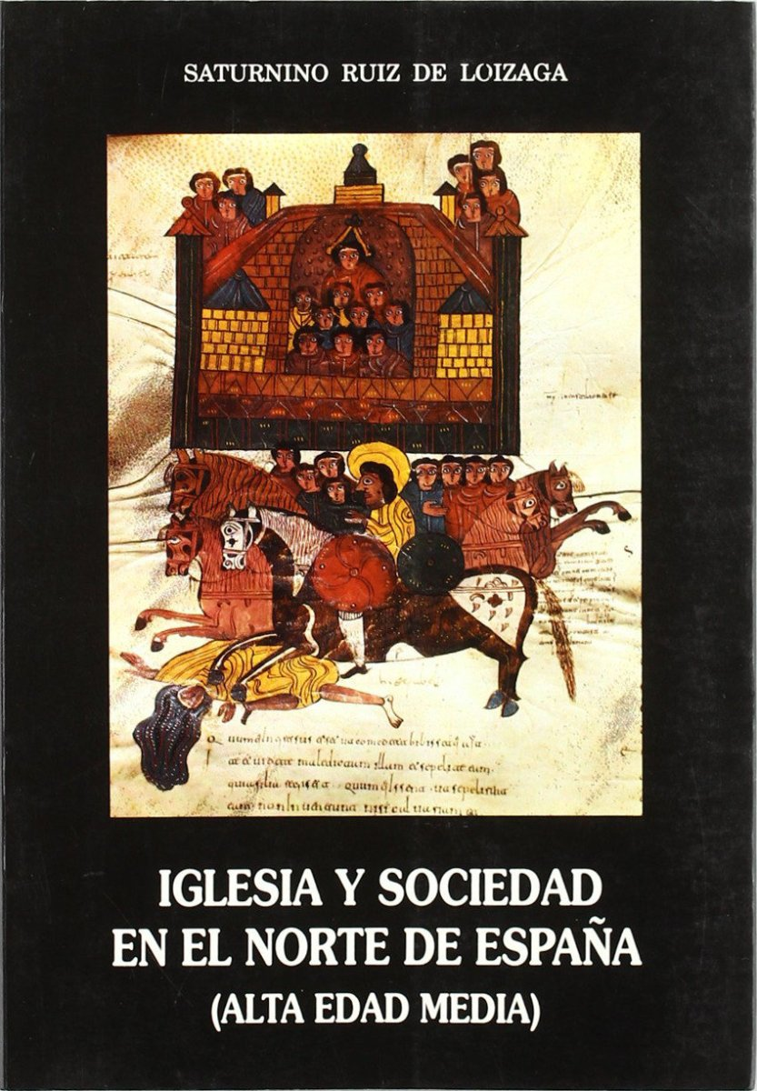 Iglesia y sociedad en el norte de España (Alta Edad Media) - Libro