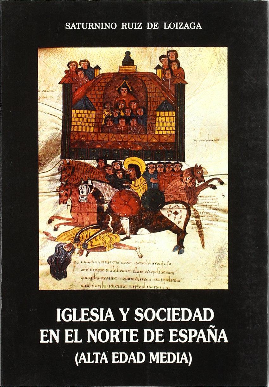 Iglesia y sociedad en el norte de España (Alta Edad Media) Book Cover