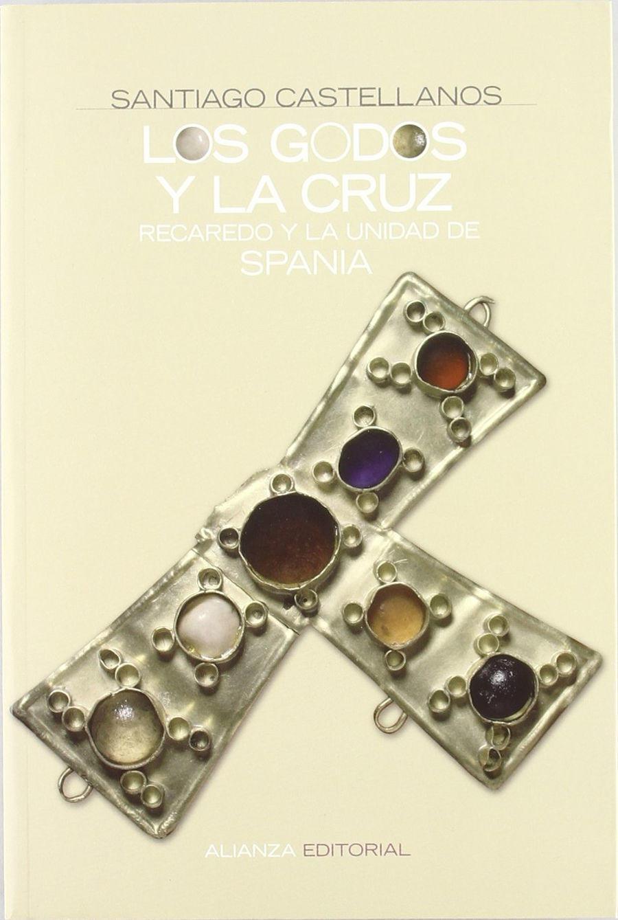 Los godos y la cruz: Recaredo y la unidad de Spania Book Cover