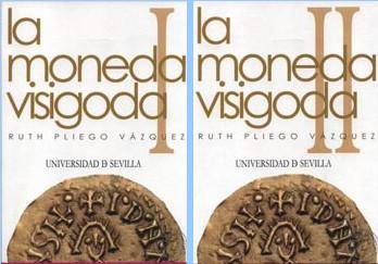 La moneda visigoda: I. Historia monetaria del Reino visigodo de Toledo. II. Corpus: 2 Book Cover