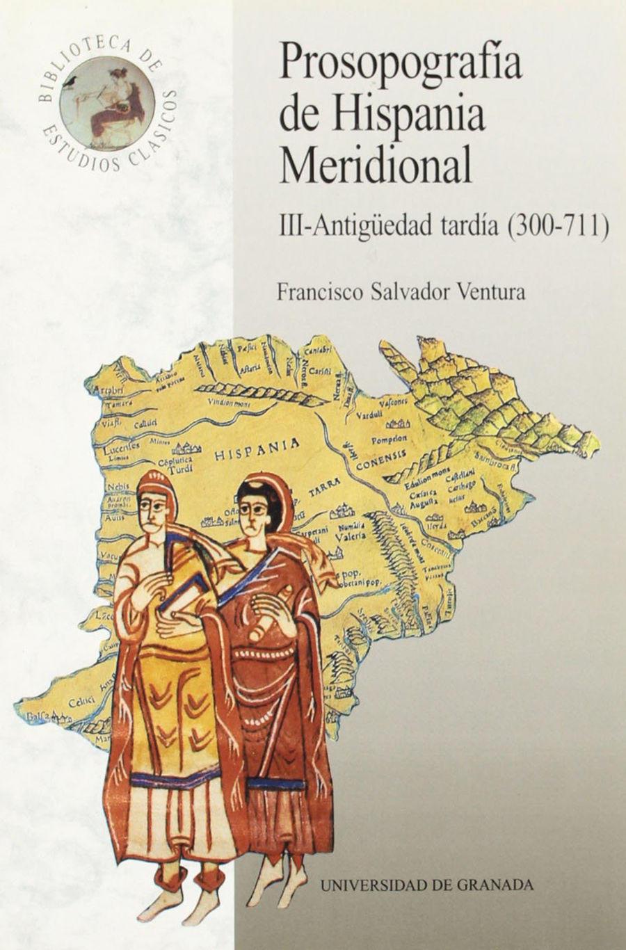 Prosopografía de Hispania meridional III Antigüedad Tardía (300-711) Book Cover