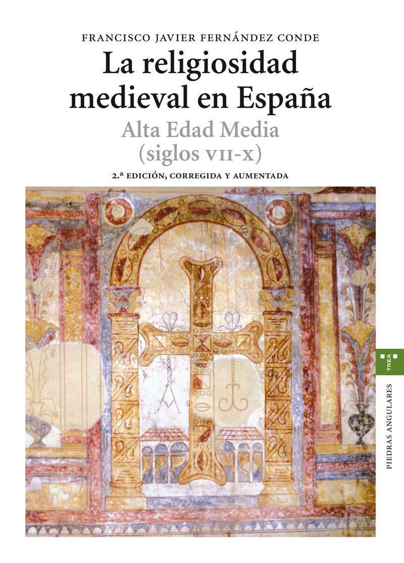 La religiosidad medieval en España. Alta Edad Media (siglos VII-X) Book Cover
