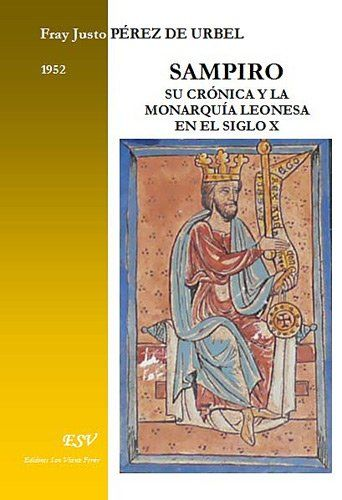 Sampiro: su crónica y la Monarquía Leonesa en el siglo x Book Cover