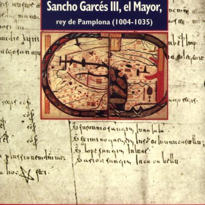 Colección documental de Sancho Garcés III, el Mayor, rey de Pamplona (1004-1035) – Libro