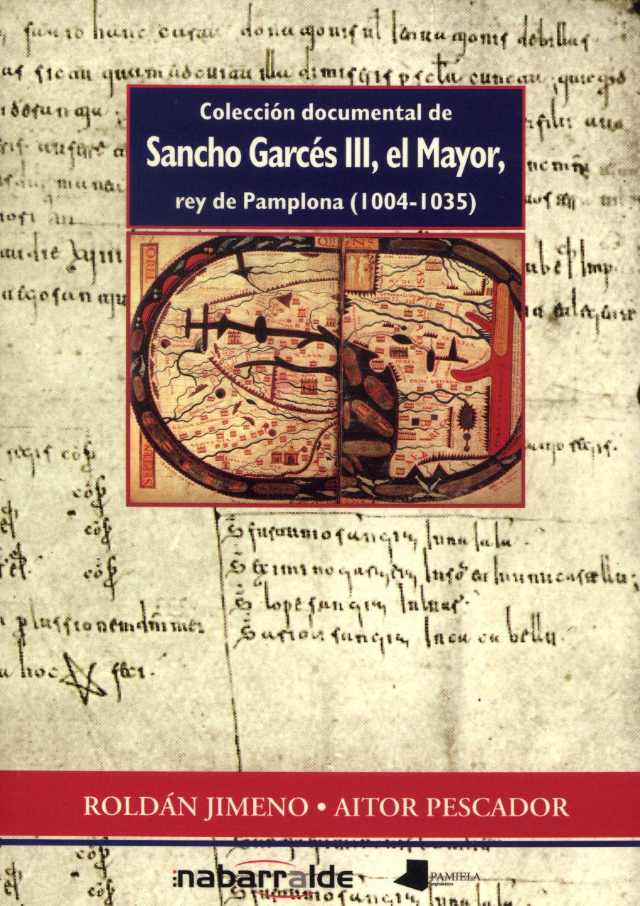 Colección documental de Sancho Garcés III, el Mayor, rey de Pamplona (1004-1035) Book Cover